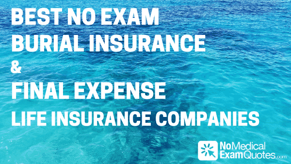 Best No Exam Burial Insurance Final Expense Life Insurance Enchanting No Exam Life Insurance Quote